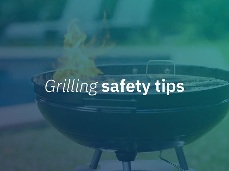 Grilling safety tips.