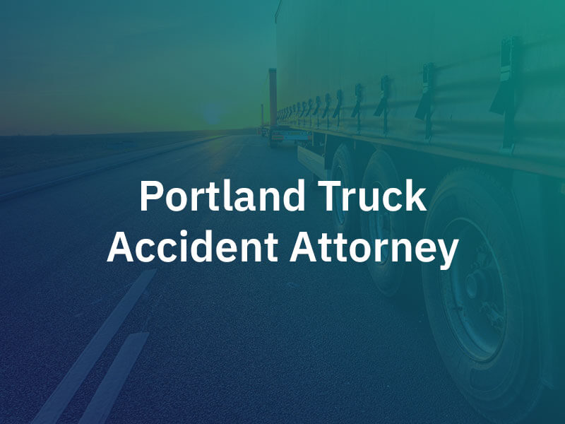 Portland Truck Accident Attorney
