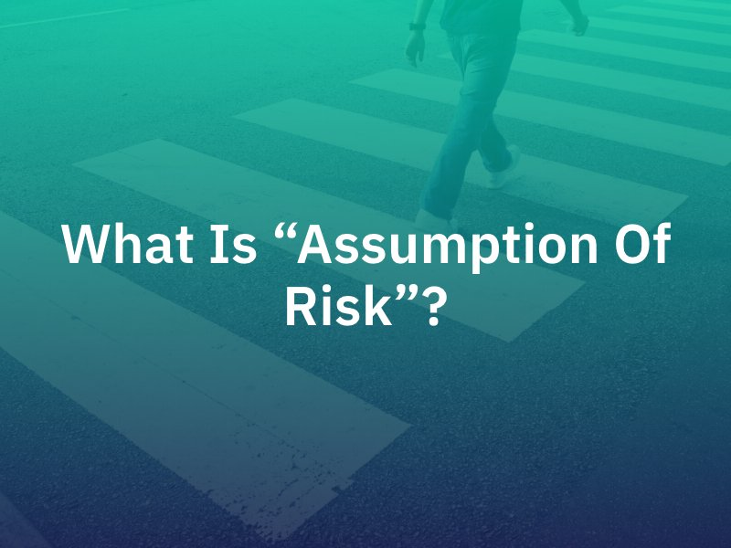 """What is """"Assumption of Risk""""?"""