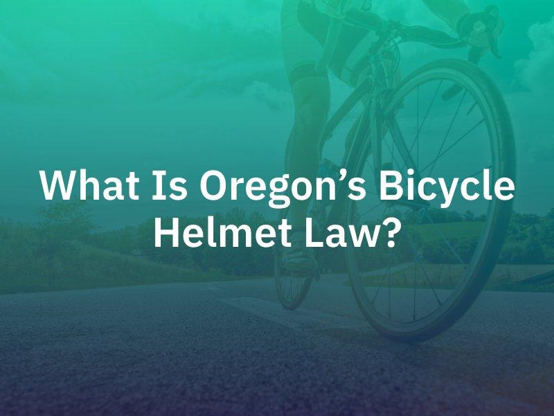 What Is Oregon's Bicycle Helmet Law?
