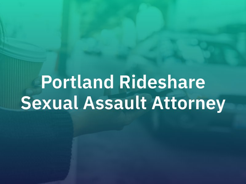 Uber & Lyft Sexual Assault Attorney