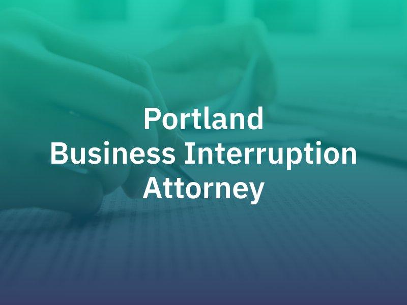 Portland Business Interruption Attorney