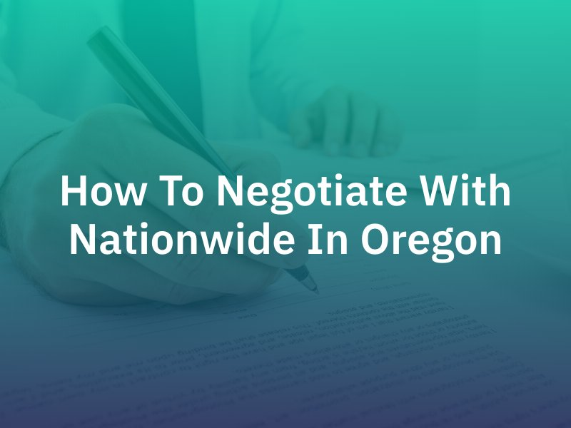 How To Negotiate With Nationwide In Oregon