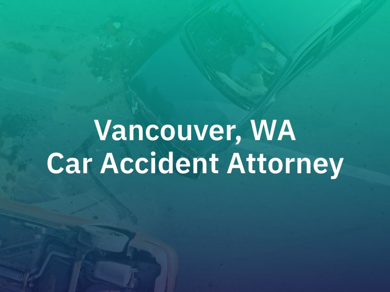 Vancouver, WA car accident lawyer